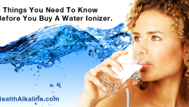 7 Things in Choosing the Best Water Ionizer.